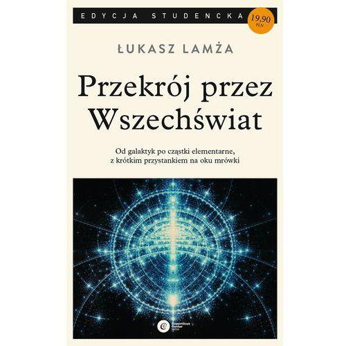 Przekrój przez wszechświat. Wyd. 3 - ŁUKASZ LAMŻA (2017)