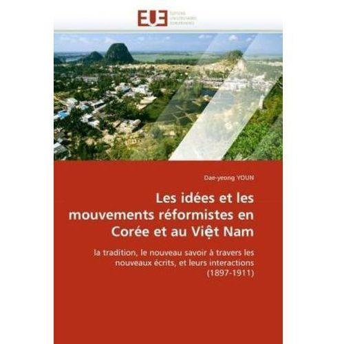 Les idées et les mouvements réformistes en Corée et au Vi t Nam