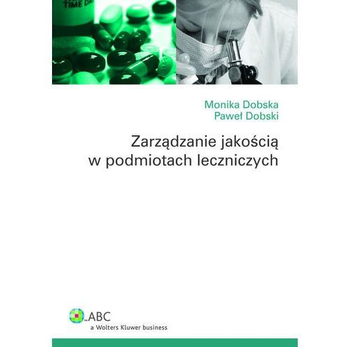 Zarządzanie jakością w podmiotach leczniczych (9788326416996)