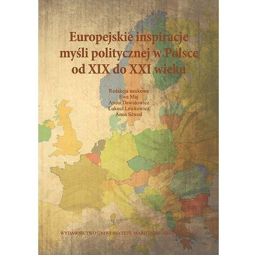 Europejskie inspiracje myśli politycz.w Polsce od XIX do XXI, UMCS