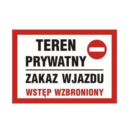 OKAZJA - Teren prywatny zakaz wjazdu wstęp wzbroniony - produkt z kategorii- Znaki informacyjne i ostrzegawcze