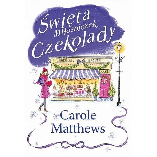 Święta Miłośniczek Czekolady - Carole Matthews, Carole Matthews