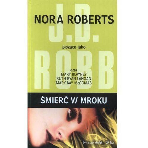 Śmierć w mroku - Nora Roberts (ISBN 9788376483146)