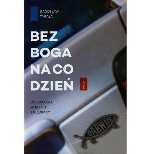 Bez Boga na co dzień - Radosław Tyrała (2014)
