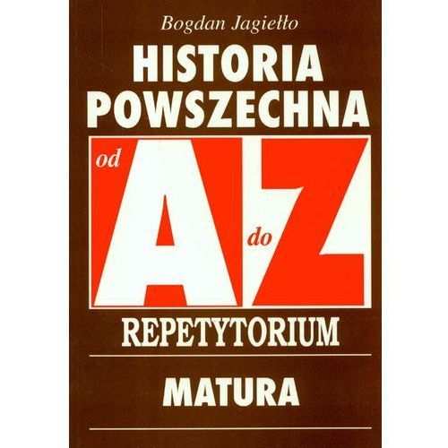 Historia Powszechna A-Z Repetytorium Matura (336 str.)