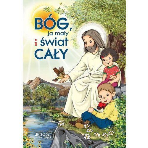 Bóg ja mały i świat cały + zakładka do książki GRATIS, oprawa twarda