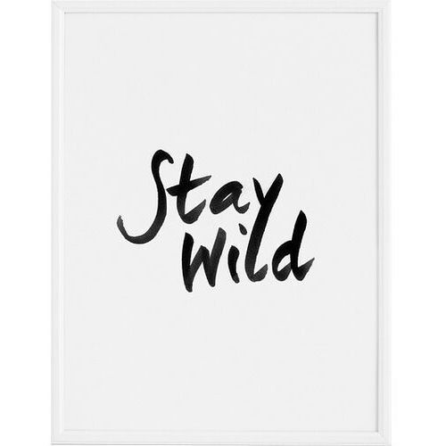 Plakat stay wild 30 x 40 cm marki Follygraph