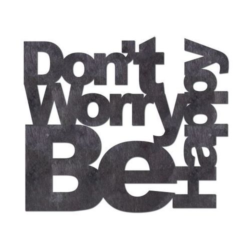 Dekoracja napis na ścianę Don't Worry Be Happy - 3 mm (5907509933318)