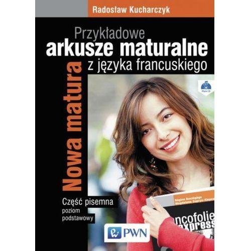Przykładowe arkusze maturalne z języka francuskiego Część pisemna Poziom podstawowy + CD (9788326222641)