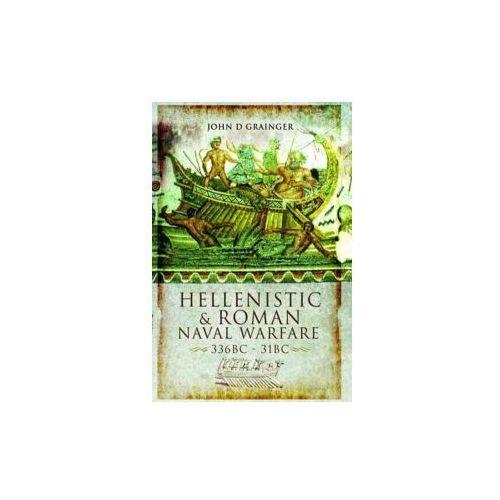 Hellenistic and Roman Naval Warfare 336BC - 31BC