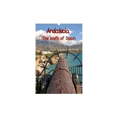 Andalucia The south of Spain (Wall Calendar 2018 DIN A3 Portrait) (9781325274789)