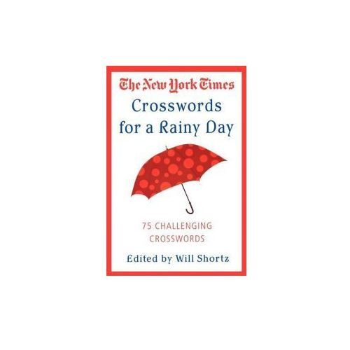 The New York Times Crosswords for a Rainy Day: 75 Challenging Crosswords (9780312339524)