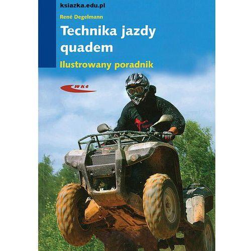 Wydawnictwa komunikacji i łączności Technika jazdy quadem. ilustrowany poradnik