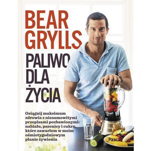 Paliwo dla Życia - Bear Grylls (9788376426716)