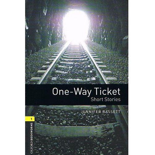 OXFORD BOOKWORMS LIBRARY New Edition 1 ONE-WAY TICKET, Bassett, Jennifer