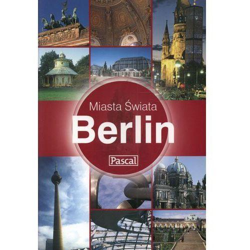 BERLIN. MIASTA ŚWIATA (opr. miękka)