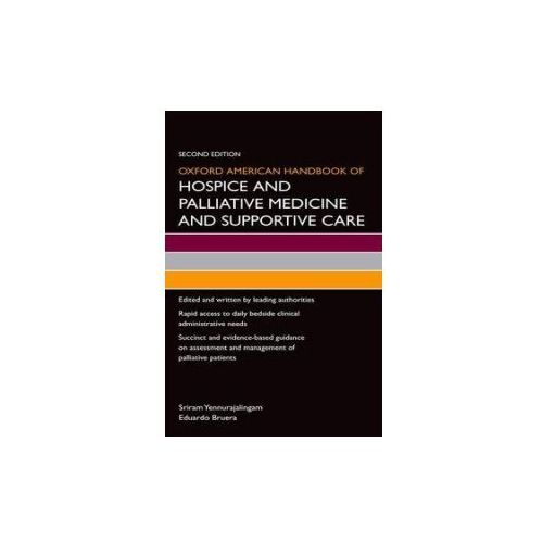 Oxford American Handbook Of Hospice And Palliative Medicine And Supportive Care (9780199375301)