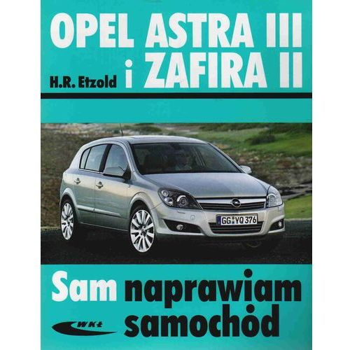 Opel Astra III i Zafira II, oprawa miękka