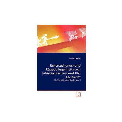 Untersuchungs- und Rügeobliegenheit nach österreichischem und UN-Kaufrecht