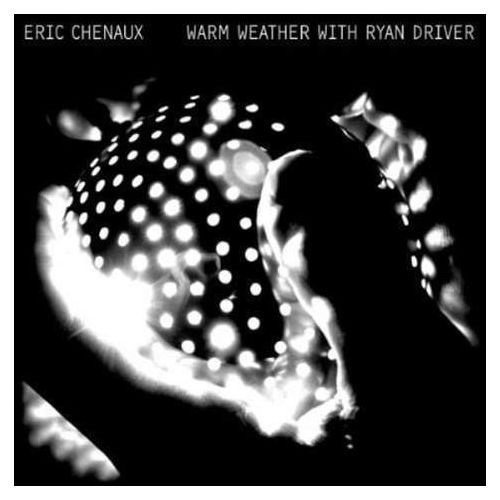 Chenaux, Eric - Warm Weather With Ryan Driver, 00048050