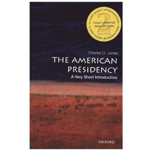 The American Presidency: A Very Short Introduction (9780190458201)