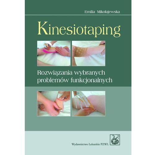 Kinesiotaping. Rozwiązania wybranych problemów funkcjonalnych (2013)