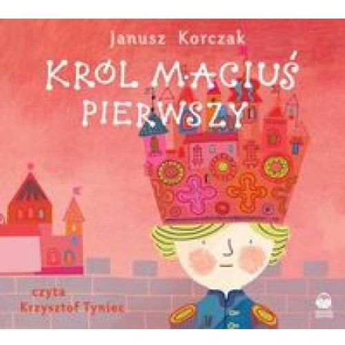 CD MP3 KRÓL MACIUŚ PIERWSZY (2 str.)