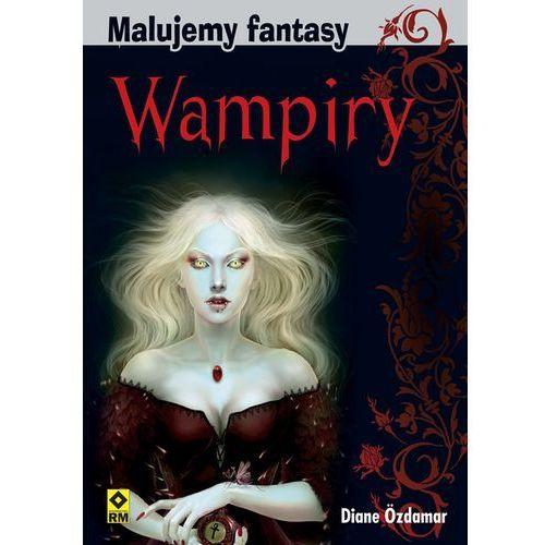 Malujemy fantasy Wampiry i inne nocne potwory, oprawa miękka
