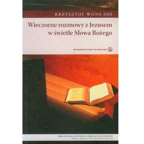 Wieczorne rozmowy z Jezusem w świetle Słowa Bożego - Krzysztof Wons (9788375802603)