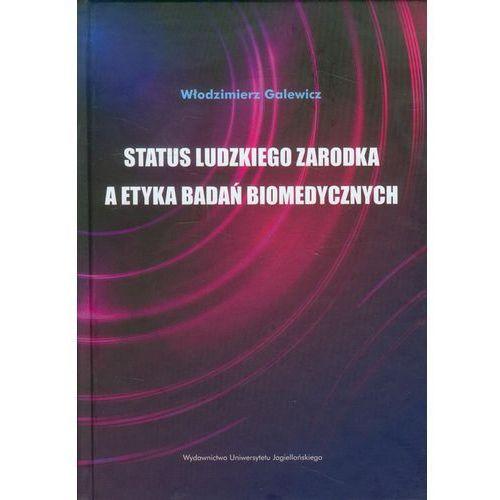 Status ludzkiego zarodka a etyka badań biomedycznych (2013)