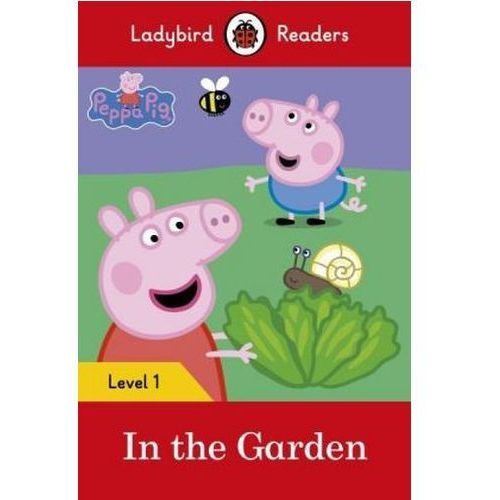 Peppa Pig: In The Garden- Ladybird Readers Level 1, oprawa miękka