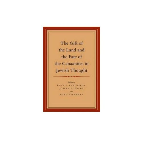Gift of the Land and the Fate of the Canaanites in Jewish Thought (9780199959822)