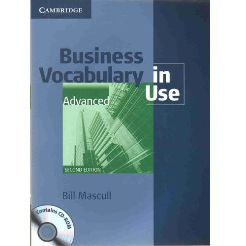 Business Vocabulary In Use: Advanced With Answers And Cd-Rom, Mascull, Bill