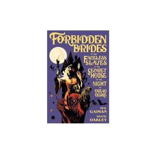 Forbidden Brides of the Faceless Slaves in the Secret House of the Night of Dread Desire (9781506701400)