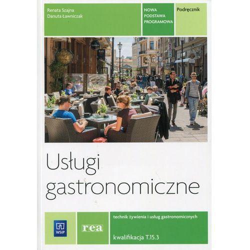 REA - Usługi gastronomiczne. Kwalifikacja T.15. Podręcznik d (9788302150395)