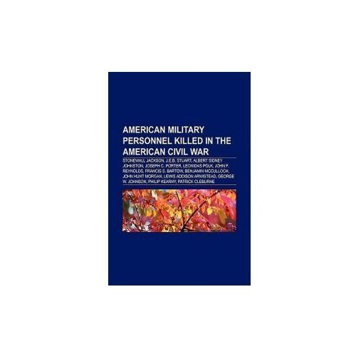 American military personnel killed in the American Civil War (9781155878515)