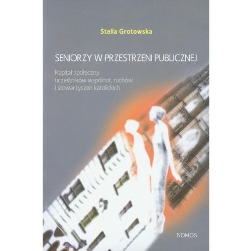 Seniorzy w przestrzeni publicznej - Stella Grotowska (2006)