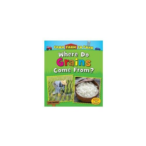 Where Do Grains Come From? (9781474721202)