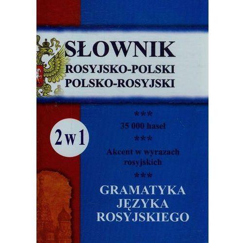 Słownik rosyjsko-polski, polsko-rosyjski + gramatyka 2 w 1 - Wysyłka od 3,99 - porównuj ceny z wysyłką (Julia Piskorska Elżbieta Szczygielska Maria Wój)