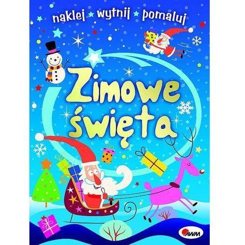 Zimowe święta naklej wytnij pomaluj - Jolanta Czarnecka,marzena Ćwiek (9788380363809)