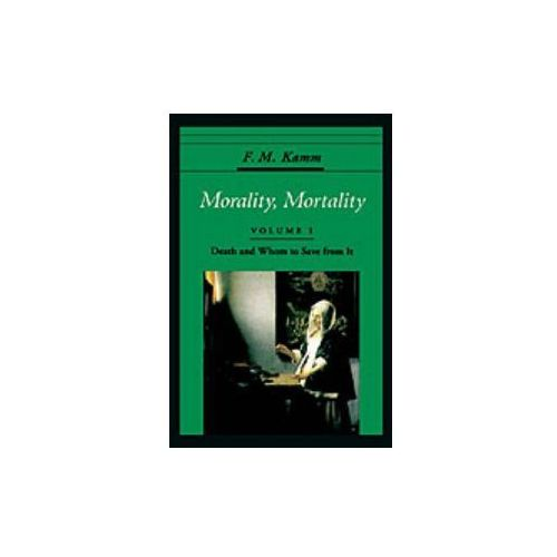 Morality, Mortality: Volume I: Death and Whom to Save From It