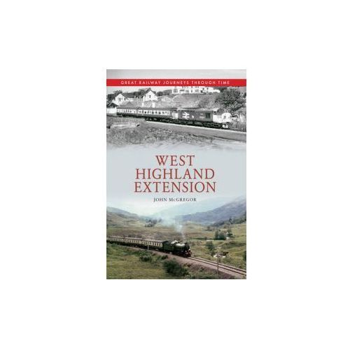 West Highland Extension Great Railway Journeys Through Time