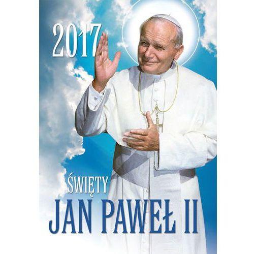 Kalendarz ścienny Święty Jan Paweł II 2017
