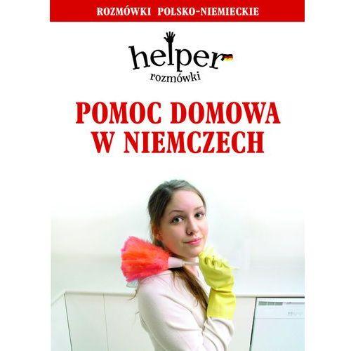 Pomoc domowa w Niemczech. Helper. Rozmówki polsko-niemieckie, oprawa kartonowa