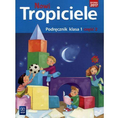 Nowi Tropiciele kl.1 podręcznik cz.2 Edukacja wczesnoszkolna / podręcznik dotacyjny - Praca zbiorowa, praca zbiorowa