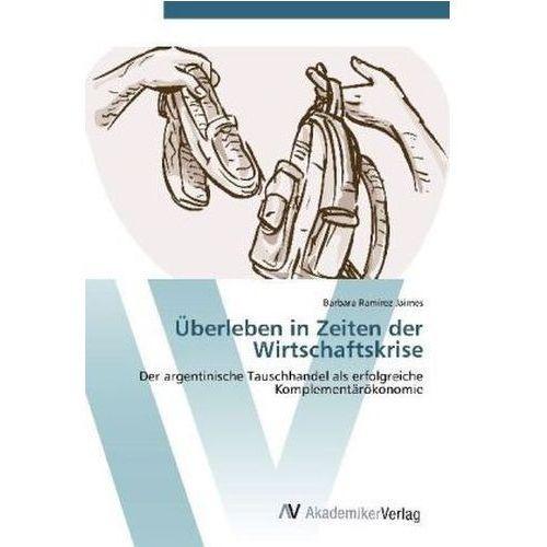 Uberleben In Zeiten Der Wirtschaftskrise (9783639393323)