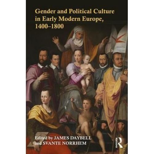 Gender and Political Culture in Early Modern Europe, 1400-18 (9781138667426)