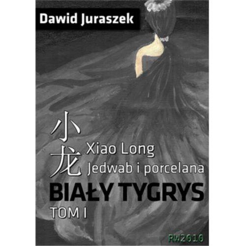 Jedwab i porcelana: Biały tygrys - Dawid Juraszek, RW2010