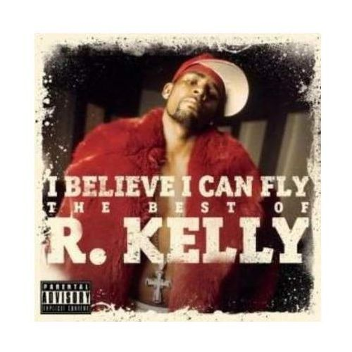 Sony music entertainment I believe i can fly: the best of r. kelly