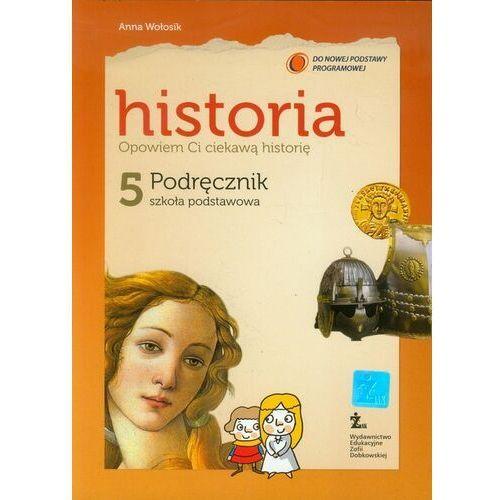 Opowiem Ci ciekawą historię 5 Historia Podręcznik, Wołosik Anna